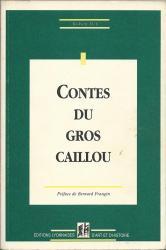 Contes du Gros Caillou de Robert Luc